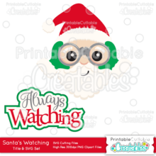 Santa's Always Watching SVG Cut File & Clipart