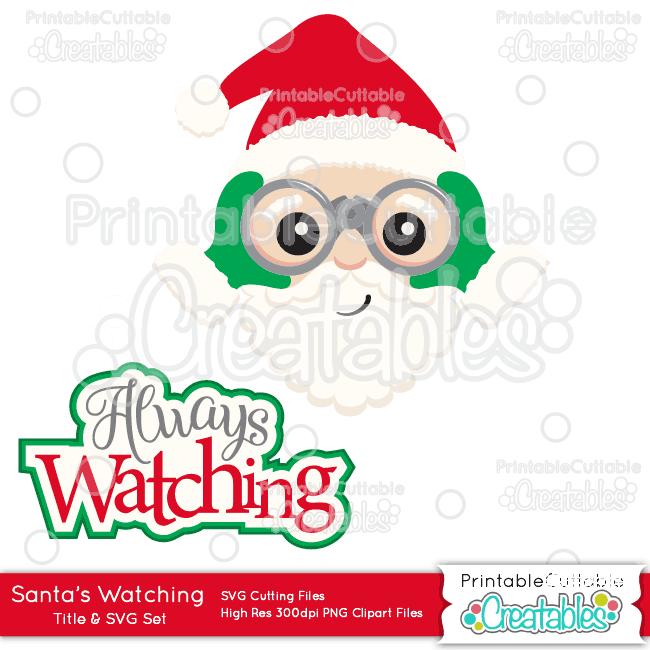 Santa's Always Watching SVG Cut File & Clipart