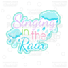 Singing-in-the-Rain-phrase-SVG-Cut-File