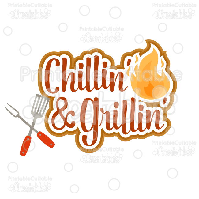 T027-Chillin-n-Grillin-Scrapbook-Title-BBQ-SVG-Cut-File-preview