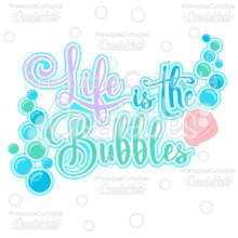 Life is the Bubbles SVG Cut File Scrapbook Title