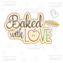 Baked with Love Scrapbook Title SVG Cut File