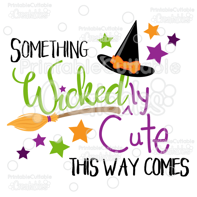 Something Wickedly Cute This Way Comes Title SVG Cuttable