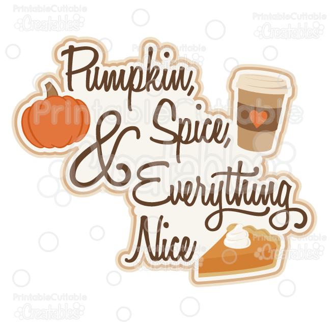 Pumpkin Spice & Everything Nice SVG Cut File Scrapbook Title