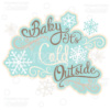 Baby It's Cold Outside SVG Cut File Scrapbook Title