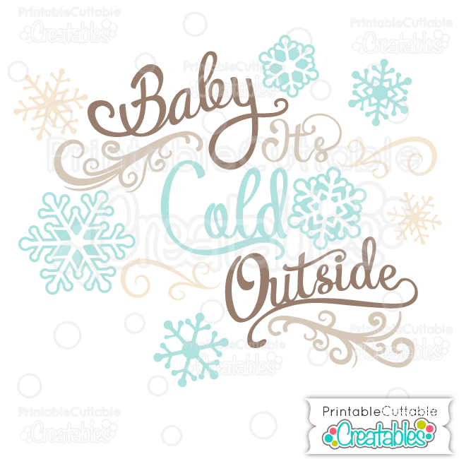 Baby It's Cold Outside SVG Cut File Scrapbook Title vinyl