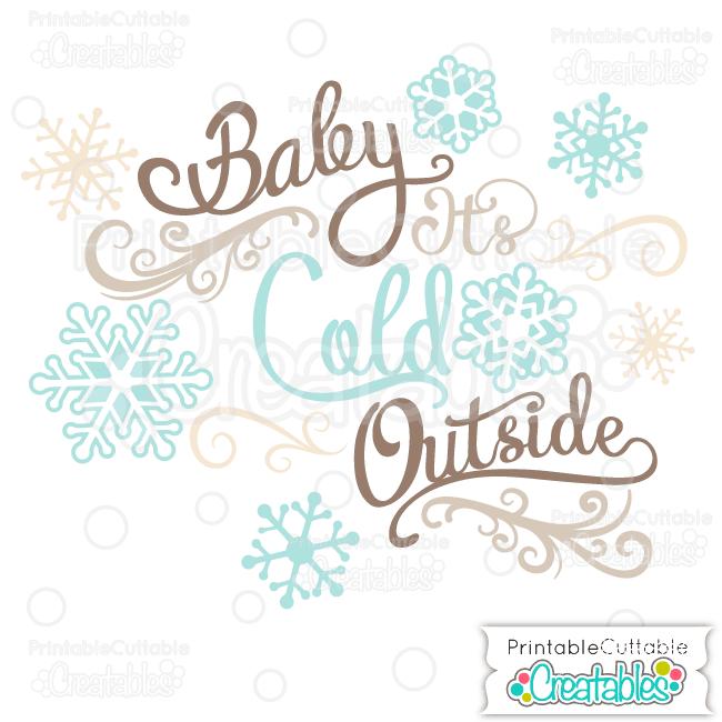 Baby It's Cold Outside SVG Cut File Scrapbook Title vinyl