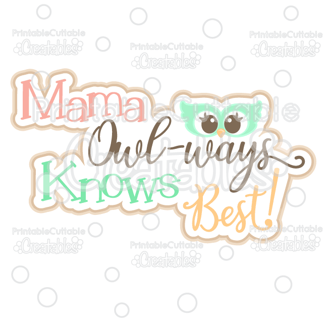 Mama Owl-ways Knows Best Cuttable SVG File & Clipart