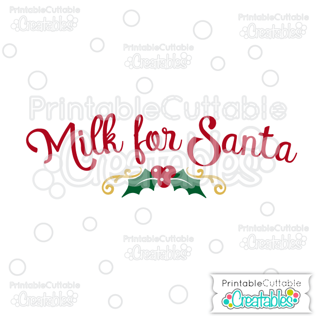 Milk For Santa Free Svg Cut File Design For Silhouette Cricut Cutting Machines