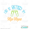 Life is Better in Flip Flops SVG File