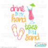 Drink in My Hand Toes in the Sand SVG File