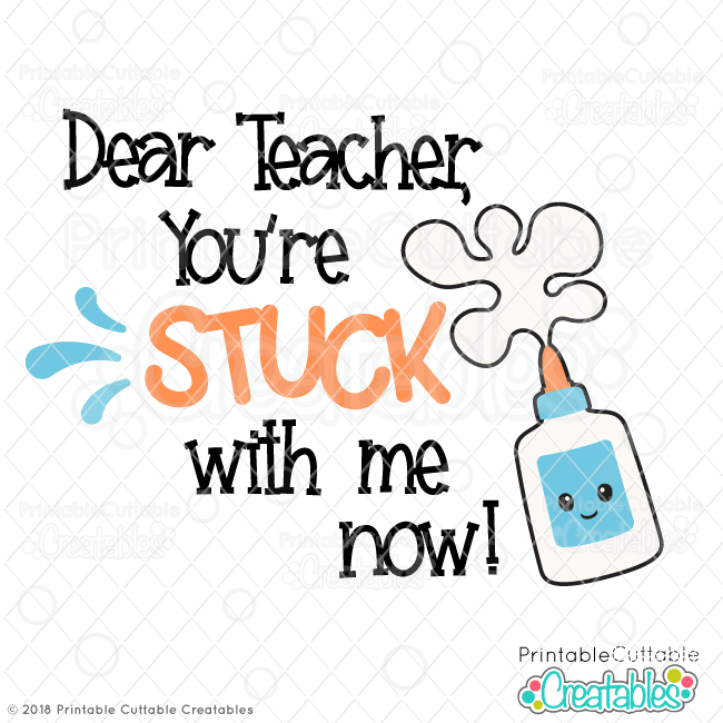 Teacher You're Stuck with Me Now SVG File