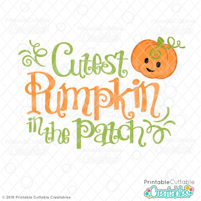 Cutest Pumpkin in the Patch SVG Cut File