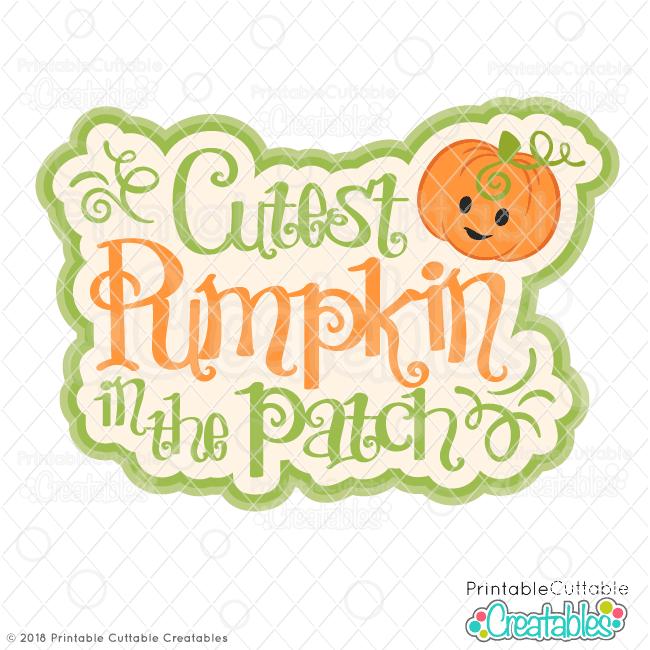 Cutest Pumpkin in the Patch SVG File