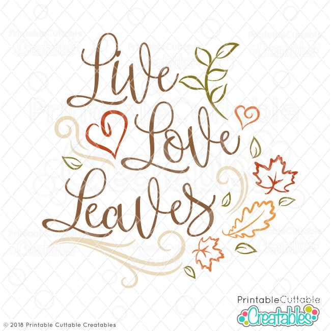 Live Love Leaves SVG File