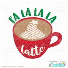 Fa La La La Latte SVG File