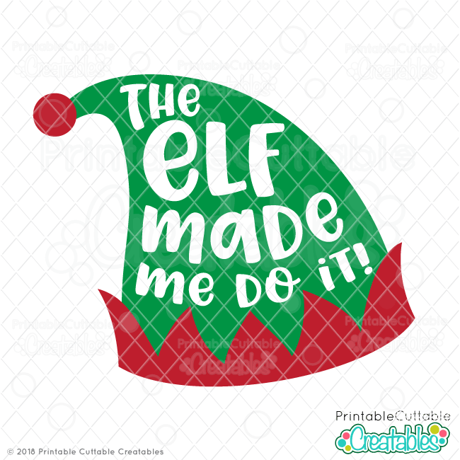 The Elf Made Me Do It Free SVG File