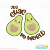 You Guac My World Avocado SVG File