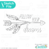 Follow Your Dreams Feathered Arrow SVG Sketch File