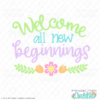 Welcome All New Beginnings Free SVG File