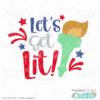 Let's Get Lit SVG File for 4th of July