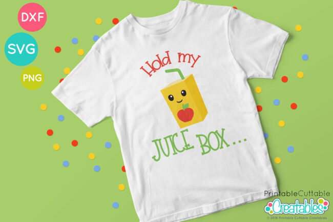 Hold My Juice Box SVG File project idea