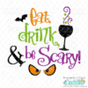 Eat, Drink & Be Scary SVG File