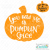 You Had Me at Pumpkin Spice SVG File