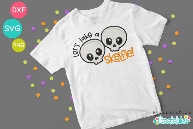T116 Lets Take a Skelfie SVG Tshirt idea