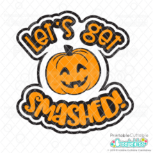 Let's Get Smashed SVG Cut File