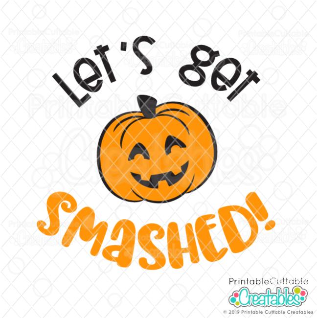 Let's Get Smashed SVG Cut File