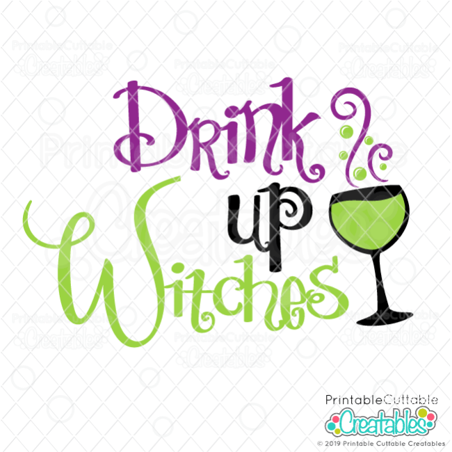 Drink Up Witches FREE SVG Cut File