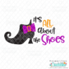 It's All About the Shoes SVG File