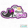 It's All About the Shoes Witch SVG File