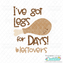 I've Got Legs for Days #leftovers SVG File