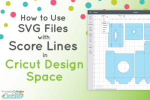 How to Use SVG Files with Score Lines in Cricut Design Space