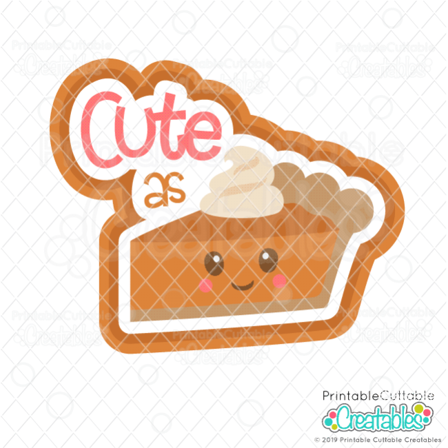 Cute as Pie SVG File Scrapbook Cut File