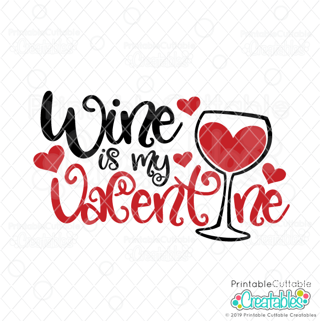Wine Is My Valentine Free SVG File