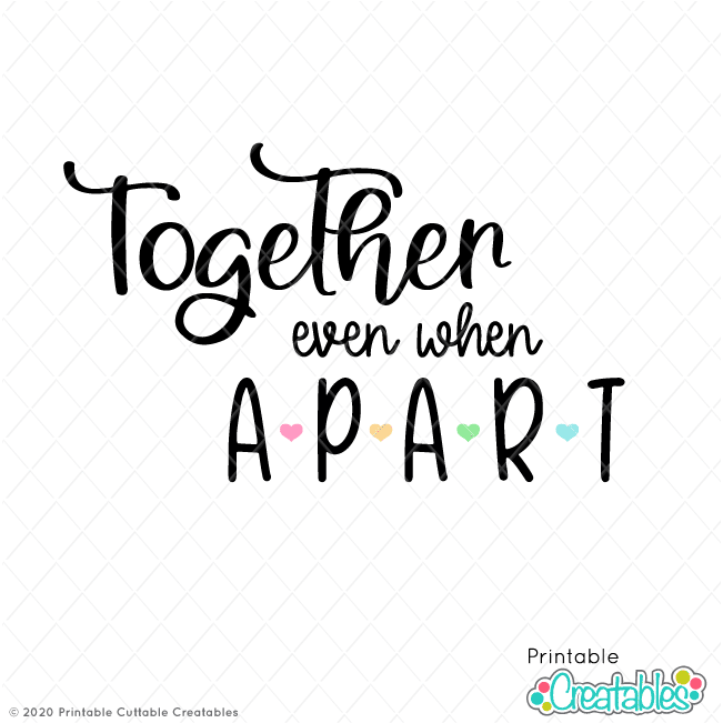 Together Even When Apart SVG File