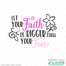 Let Your Faith Be Bigger Than Your Fear Free SVG File