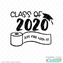 Class of 2020 Just Roll With It SVG File
