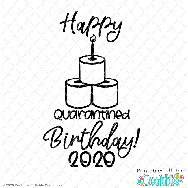 Happy Quarantined Birthday Free SVG File