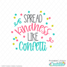 Spread Kindness Like Confetti Free SVG File