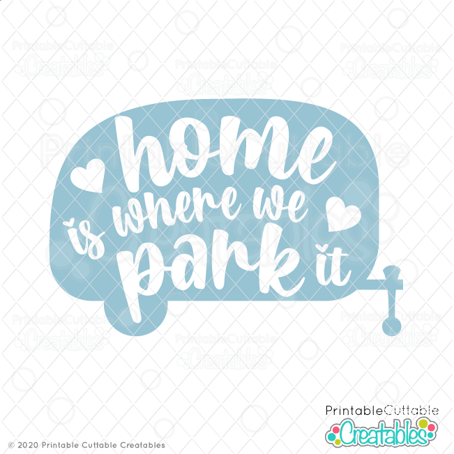 Home is Where We Park It SVG File