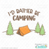I'd Rather Be Camping Free SVG Cut File