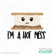 I'm a Hot Mess S'mores SVG Cut File