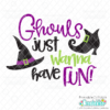 Ghouls Just Wanna Have Fun SVG File