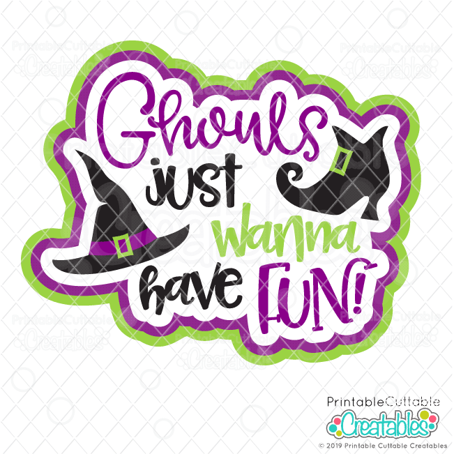 Ghouls Just Wanna Have Fun Svg File For Cricut Silhouette
