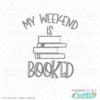 My Weekend is Booked Free SVG File