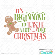 It's Beginning to Taste a Lot Like Christmas SVG File